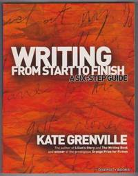 WRITING FROM START TO FINISH : A Six-Step Guide