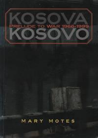 Kosova-Kosovo: Prelude to War 1966-1999