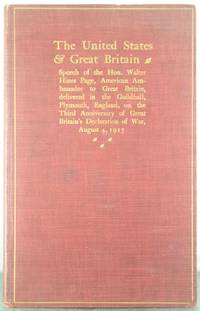 The United States and Great Britain. Speech of the Hon. Walter Hines Page, American Embassador......