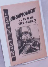 image of Unemployment .. Is War the Cure? [brochure]