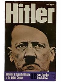 Hitler (Ballantine's Illustrated History of the Violent Century: War Leader Book, No. 3)