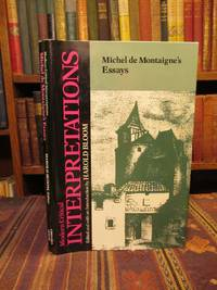 Michel De Montaigne's Essays (Bloom's Modern Critical Interpretations)