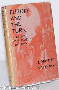 image of Europe and the Turk; A Pattern of Alliances 1350-1700