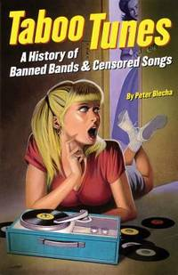 Taboo Tunes : A History of Banned Bands and Censored Songs