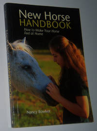 NEW HORSE HANDBOOK: Settling in Safely at a New Stable