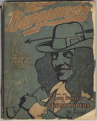 The Burgomaster. An Original Musical Comedy in a Prologue and Two Acts. Book and Lyrics by Frank Pixley. [Piano-vocal score]