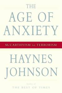 The Age of Anxiety : McCarthyism to Terrorism