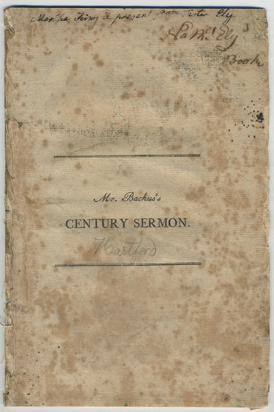Hartford: Pr. by Hudson & Goodwin, 1801. 8vo. 31 pp. Century or New Year sermon. Half-title: