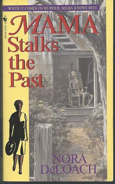 MAMA STALKS THE PAST, Deloach, Nora