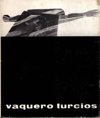 Vaquero Turcios by  Jose Maria Moreno Galvan - Hardcover - 1964 - from Kenneth Mallory Bookseller. ABAA (SKU: 35677)