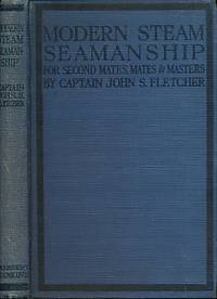 Modern Steam Seamanship for Second Mates, Mates & Masters by  John S Fletcher - First Edition - [1927] - from Barter Books Ltd and Biblio.com