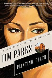 Painting Death: A Novel (Duckworth and the Italian Girls)