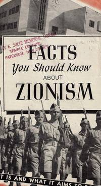 FACTS YOU SHOULD KNOW ABOUT ZIONISM : WHAT IT IS AND WHAT IT AIMS TO DO.. by Zionist Organization Of America - First Edition - 1945 - from Dan Wyman Books (SKU: 36338)