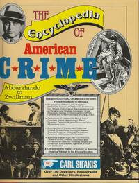 image of THE ENCYCLOPEDIA OF AMERICAN CRIME ~ From Abbandando to Zwillman