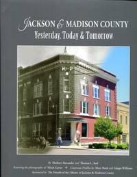 Jackson & Madison County (TN): Yesterday, Today & Tomorrow by Harbert Alexander &...
