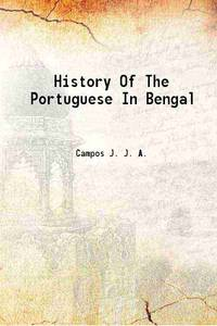 History Of The Portuguese In Bengal 1919