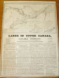LANDS IN UPPER CANADA, To Be Disposed of by the Canada Company. Incorporated by Royal Charter and Act of Parliament, in 1826; Map of the townships of Upper Canada; Climate, Soil, and Productions of Upper Canada ...