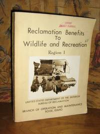 Reclamation Benefits To Wildlife and Recreation Region 1 by  ID  Boise - Paperback - 1st Edition - 1951 - from Brass DolphinBooks and Biblio.com