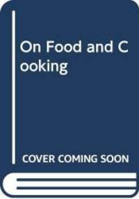 image of ON FOOD AND COOKING - The Science and Lore of the Kitchen