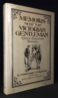 image of Memoirs of a Victorian Gentleman; William Makepeace Thackeray