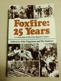 Foxfire 25 Years