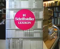 BI-Schriftsteller-Lexikon : Autoren aus aller Welt. Von e. Autorenkollektiv unter d. Leitung von...