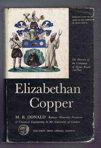 Elizabethan Copper. The History of the Company of Mines Royal 1568-1605