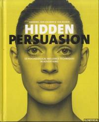 Hidden Persuasion. 33 Psychological Influences Techniques in Advertising