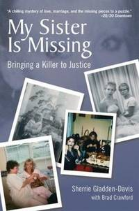 My Sister Is Missing : Bringing a Killer to Justice