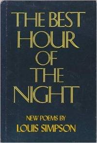 Best hour of the night, The : Poems by  Louis Aston Marantz Simpson - Signed First Edition - 1983-01-01 - from Monroe Street Books (SKU: 465561)