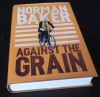 Against the Grain. SIGNED/Inscribed