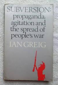 Subversion: Propaganda, Agitation and the spread of People's War