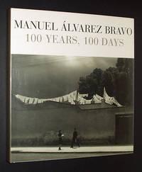 Manuel Alvarez Bravo: 100 Years, 100 Days