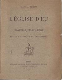 L'Eglise d'Eu et la chapelle du collège - Notice historique et descriptive