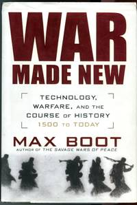 image of War Made New: Technology, Warfare, and the Course of History 1500 to Today