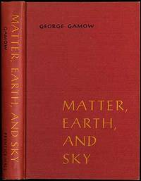 Matter, Earth, and Sky by  George GAMOW - Hardcover - 1963 - from Between the Covers- Rare Books, Inc. ABAA (SKU: 261996)