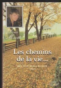 Mes plus beaux billets tome III Les chemins de la vie...