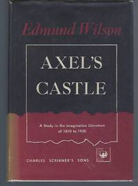 image of Axel's Castle: A Study in the Imaginative Literature of 1870-1930