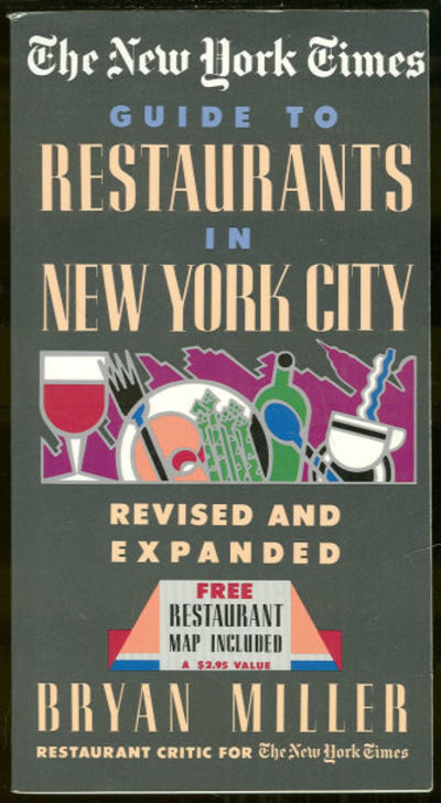 NEW YORK TIMES GUIDE TO RESTAURANTS, Miller, Bryan