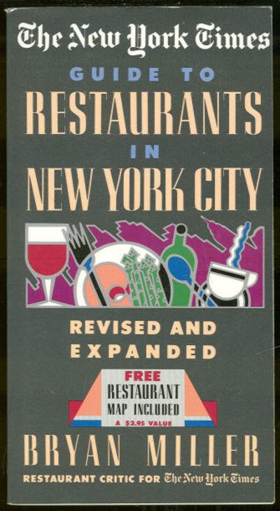 NEW YORK TIMES GUIDE TO RESTAURANTS, Miller, Bryan