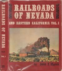 Railroads of Nevada and Eastern California: Vol. 1