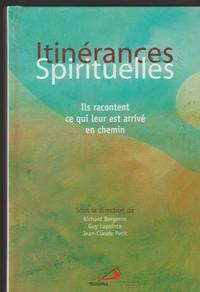 Itinérances spirituelles. Ils racontent ce qui leur est arrivé en chemin