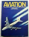 Aviation.  The Complete Book of Aircraft and Flight