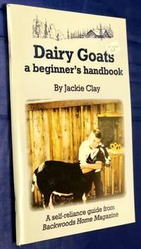Dairy Goats: a Beginner's Handbook