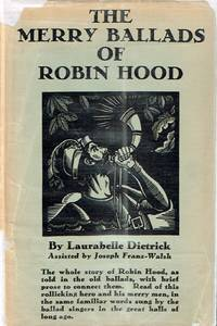The Merry Ballads of Robin Hood by  Laurabelle; Joseph Franz-Walsh Dietrick - 1 - 1931 - from Round Table Books, LLC and Biblio.com
