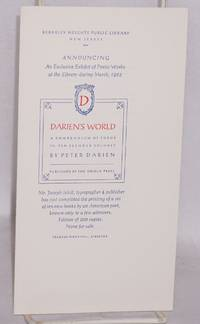 Announcing an exclusive exhibit at the library during March, 1962.  Darien's World, a compendium of poems in ten slender volumes by Peter Darian [William B.K. Bassett] publishec by the Oriole Press