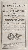 View Image 2 of 4 for An Introduction to the True Astronomy: or, Astronomical Lecture, Read in the Astronomical School of ... Inventory #RW1138