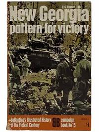 New Georgia: Pattern for Victory (Ballantine's Illustrated History of the Violent Century: Campaign Book, No. 15)