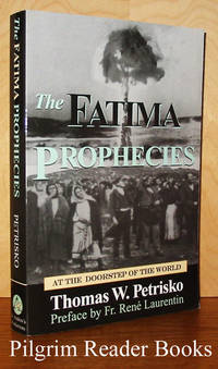 The Fatima Prophecies: At the Doorstep of the World by  Thomas W Petrisko - Paperback - 1998 - from Pilgrim Reader Books - IOBA and Biblio.co.uk