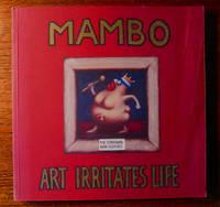 MAMBO.  ART IRRITATES LIFE